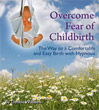 overcome fear of childbirth